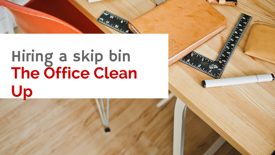 Skip bin hire for office clean up